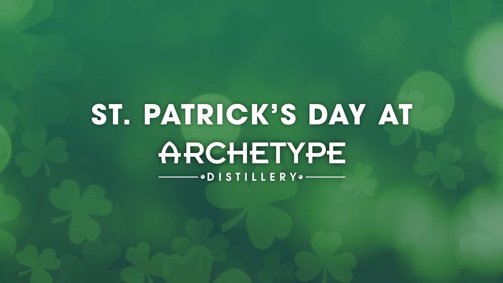 St. Patrick's Day at Archetype Distillery
